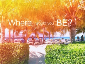 Where Would You Be?